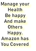 Manage your Health   Be happy And make Others Happy. Amazon has You Covered